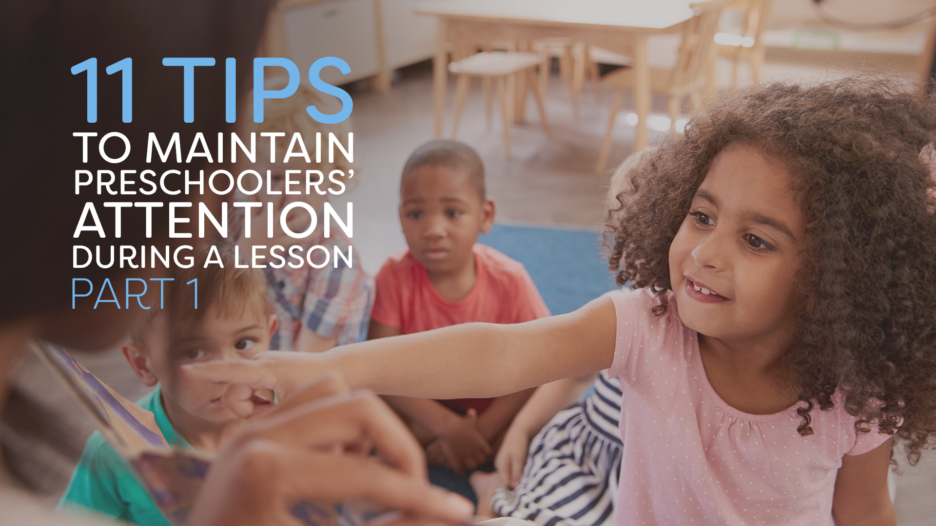 11 Tips To Maintain Preschoolers Attention As You Teach A Bible